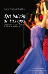Del balcón de tus ojos : literatura, habla y cultura popular de Andalucía