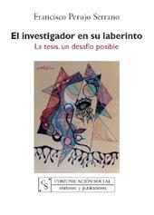 El investigador en su laberinto : la tesis, un desafío posible
