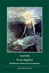 Il caso Siegfried : individuazione simbolica di un eroe wagneriano
