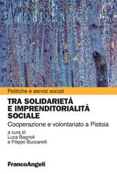 Tra solidarietà e imprenditorialità sociale : cooperazione e volontariato a Pistoia