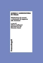 Acqua e agricoltura in Italia : valutazioni di scenari e strumenti di supporto alla decisioni