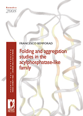 Folding and Aggregation Studies in the Acylphosphatase-Like Family - Bemporad, Francesco - Firenze : Firenze University Press, 2009.