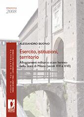 Esercito, istituzioni, territorio : alloggiamenti militari e case herme nello Stato di Milano, secoli XVI e XVII