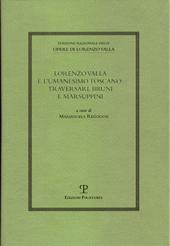 Lorenzo Valla e l'umanesimo toscano : Traversari, Bruni, Marsuppini : atti del convegno ... : Prato, 30 novembre 2007