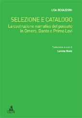 Selezione e catalogo : la costruzione narrativa del passato in Omero, Dante e Primo Levi - Regazzoni, Lisa - Bologna : CLUEB, 2010.