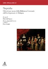 Nuptialia : i libretti per nozze della Biblioteca comunale dell'Archiginnasio di Bologna - Pigozzi, Marinella - Bologna : CLUEB, 2010.
