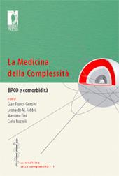 La medicina della complessità : BPCO e comorbidità - Gensini, Gian Franco - Firenze : Firenze University Press, 2010.