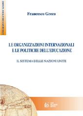 Le organizzazioni internazionali e le politiche dell'educazione : il sistema delle Nazioni Unite