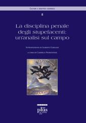La disciplina penale degli stupefacenti : un'analisi sul campo - Piemontese, Carmela - Pisa : PLUS-Pisa University Press, 2010.
