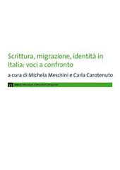 Scrittura, migrazione, identità in Italia :  voci a confronto : atti della Tavola Rotonda, Università di Macerata 13 dicembre 2007 - Meschini, Michela, editor - Macerata : EUM-Edizioni Università di Macerata, 2010.