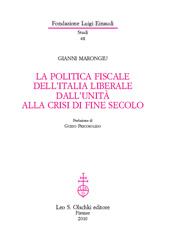 La politica fiscale dell'Italia liberale dall'Unità alla crisi di fine secolo (1861-1901)(Fondazione Luigi Einaudi Studi 48)