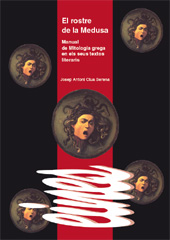 El rostre de la Medusa : manual de mitologia grega en els seus textos literaris