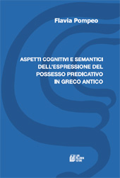 Aspetti cognitivi e semantici dell'espressione del possesso predicativo in greco antico