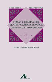 Temas y tramas del teatro clásico español : convivencia y transcendencia