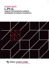 L. Ph. G. : lingua philosophica graeca : dizionario di greco filosofico