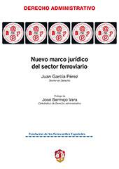 Nuevo marco jurídico del sector ferroviario : estudio de la Ley del sector ferroviario y demás normas de desarrollo