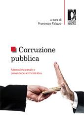 Corruzione pubblica : repressione penale e prevenzione amministrativa