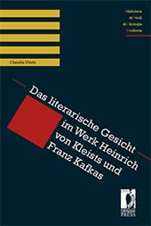 Das literarische Gesicht im Werk Heinrich von Kleists und Franz Kafkas - Vitale, Claudia - Firenze : Firenze University Press, 2011.