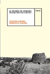 La vacanza in Sardegna : esperienze turistiche a confronto - Scalone, Francesco - Udine : Forum, 2011.