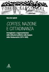 Cortes, nazione e cittadinanza : immaginario e rappresentazione delle istituzioni politiche nella Spagna della Restauración (1874-1900)