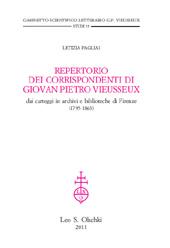 Repertorio dei corrispondenti di Giovan Pietro Vieusseux : dai carteggi in archivi e biblioteche di Firenze (1795-1863)