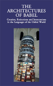 The architectures of Babel : creation, extinctions and intercessions in the languages of the global world