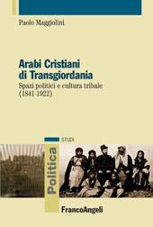 Arabi cristiani di Transgiordania : spazi politici e cultura tribale (1841-1922)
