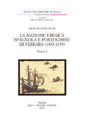 La nazione ebraica spagnola e portoghese di Ferrara (1492-1559) : i suoi rapporti col governo ducale e la popolazione locale ed i suoi legami con le Nazioni Portoghesi di Ancona, Pesaro e Venezia
