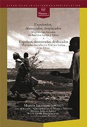 Expulsados, desterrados, desplazados : migraciones forzadas en América Latina y en África = Expulsos, desterrados, deslocados : migrações forçadas na América Latina e na África