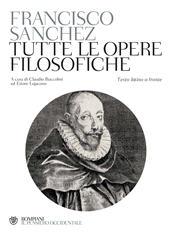 Tutte le opere filosofiche - Buccolini, Claudio - Milano : Bompiani, 2011.