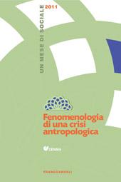 Fenomenologia di una crisi antropologica : un mese di sociale 2011