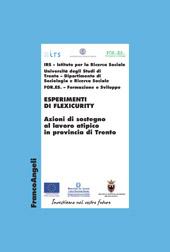 Esperimenti di flexicurity : azioni di sostegno al lavoro atipico in provincia di Trento