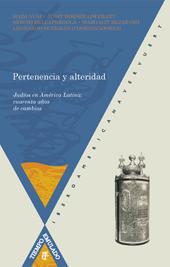 Pertenencia y alteridad : judíos en/ de América Latina : cuarenta años de cambios