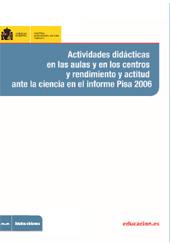 Actividades didácticas en las aulas y en los centros y rendimiento y actitud ante la ciencia en el informe Pisa 2006 : memoria-informe final