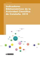 Indicadores Bibliométricos de la Actividad Científica de Cataluña : 2010
