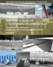 Risorse di qualità e sostenibilità ambientale : il Consorzio Cave Bologna fra successi di ieri e sfide di oggi (1961-2011)