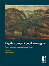 Regole e progetti per il paesaggio : verso il nuovo piano paesaggistico della Toscana