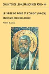 Le Siège de Rome et l'Orient (448-536) : étude géo-ecclésiologique
