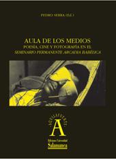 Aula de los medios : poesía, cine y fotografía en el seminario permanenete Arcadia Babélica