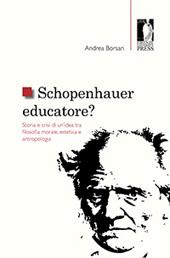 Schopenhauer educatore? : storia e crisi di un'idea tra filosofia morale, estetica e antropologia