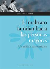 El maltrato familiar hacia las personas mayores : un análisis sociojurídico