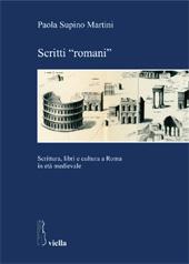 Scritti romani : scrittura, libri e cultura a Roma in età medievale