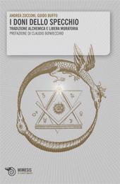 I doni dello specchio : tradizione alchemica e libera muratoria