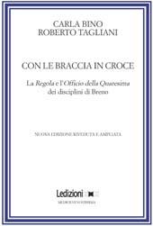 Con le braccia in croce : la Regola e l'Officio della Quaresima dei disciplini di Breno