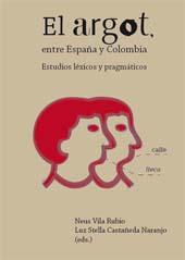 El argot, entre España y Colombia : estudios léxicos y pragmáticos