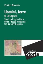 Uomini, terre e acque : studi sull'agricoltura della Bassa lombarda tra XV e XVII secolo