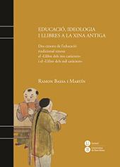 Educació, ideologia i llibres a la Xina antiga : dos cànons de l'educació tradicional xinesa : el Llibre dels tres caràcters i el Llibre dels mil caràcters