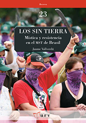 Los sin tierra : mística y resistencia en el MST de Brasil