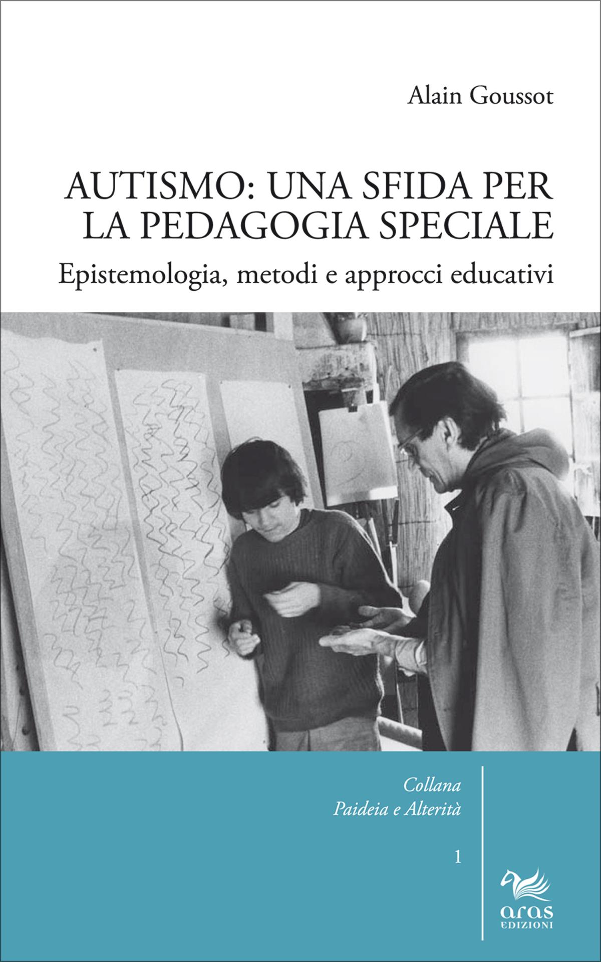 Autismo : una sfida per la pedagogia speciale : epistemologia, metodi e approcci educativi