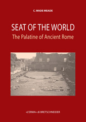 Seat of the World : the Palatine of Ancient Rome